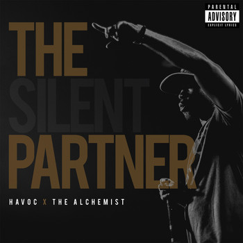 Havoc & The Alchemist - The Silent Partner (Explicit)