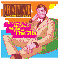 Negativland - Negativland Presents over the Edge, Vol. 4: Dick Vaughn's Moribund Music of the 1970's