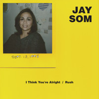 Jay Som - I Think You're Alright / Rush