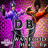 Waxfood - Heavy Ep