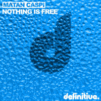 Matan Caspi - Nothing Is Free EP