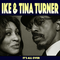 Ike & Tina Turner - It Is All Over