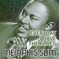Memphis Slim And His Orchestra - Everyday I Have The Blues