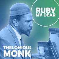 Thelonious Monk Trio - Ruby My Dear