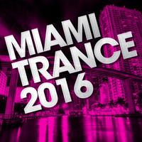 Various Artists - Miami Trance 2016