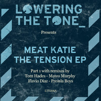 Meat Katie - The Tension EP (Remixed, Pt. 1)