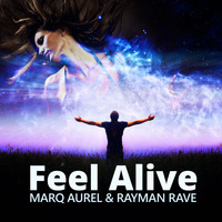 Marq Aurel & Rayman Rave - Feel Alive (Remixes)