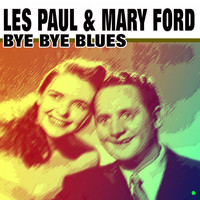 Les Paul & Mary Ford - Bye Bye Blues