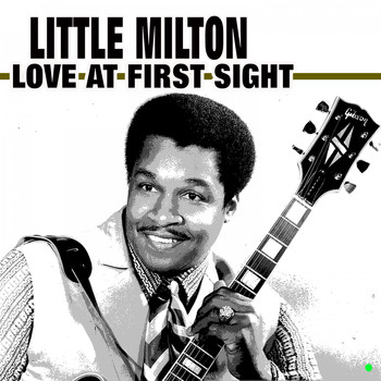 Little Milton - Love at First Sight