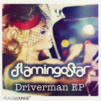 Flamingo Star - Driverman EP