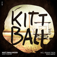 Matt Smallwood - Keep Pushin (Incl. Remake by Rene Amesz)