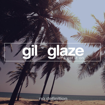 Gil Glaze - Let's Get It On