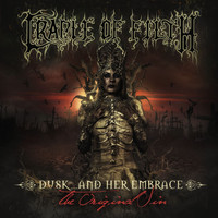 Cradle Of Filth - Dusk And Her Embrace... The Original Sin (Explicit)