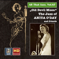 Anita O'Day - All that Jazz, Vol. 67: Old Devil Moon – The Jazz of Anita O'Day & Friends (feat. Oscar Peterson) [Remastered 2016]