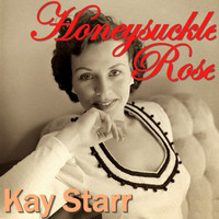 Kay Starr - Honeysuckle Rose