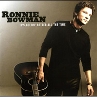 Ronnie Bowman - It's Gettin' Better All The Time
