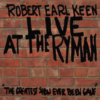 Robert Earl Keen - Live At The Ryman