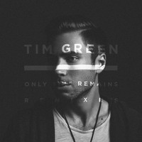 Tim Green - Only Time Remains (Remixes)