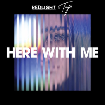 Redlight & Tayá - Here with Me