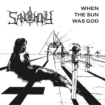 Sanctimony - When the Sun Was God (20th Anniversary Reissue)
