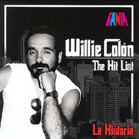 Willie Colon - The Hit List/La Historia