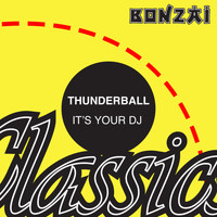 Thunderball - It's Your DJ
