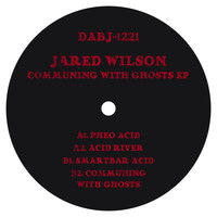 Jared Wilson - Communing With Ghosts EP