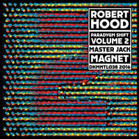 Robert Hood - Paradygm Shift - Volume 2