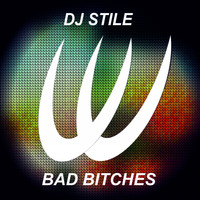 Dj Stile - Bad Bitches