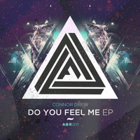 Connor Drew - Do You Feel Me