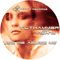 Tilthammer - Use Me Abuse Me