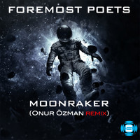 Foremost Poets - Moonraker (Onur Ozman Remix)