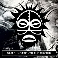 Sam Dungate - To The Rhythm