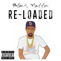 Black Mattic - Re-Loaded