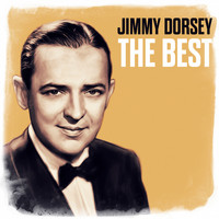 Jimmy Dorsey - The Best