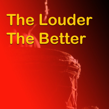 Various Artists - The Louder The Better