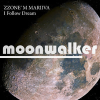 Zzone'm Mariiva - I Follow Dream
