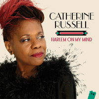 Catherine Russell - Harlem On My Mind (Bonus Track Version)