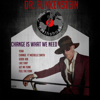 Dr. Funkenstein - Change Is What We Need (Explicit)