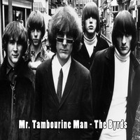 The Byrds - Mr. Tambourine Man - The Byrds
