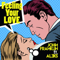 John Franklin - Feeling Your Love