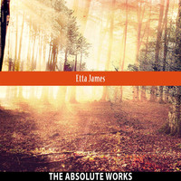 Etta James - The Absolute Works