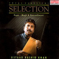 Ustad Rashid Khan - Classical Selection - Raga - Megh and Hansadhwani