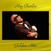 Ray Charles - Ray Charles Golden Hits (All Tracks Remastered)