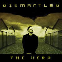 Dismantled - The Hero