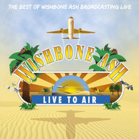 Wishbone Ash - Live To Air