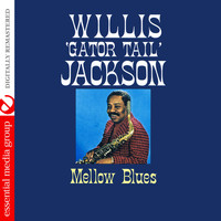 Willis Jackson - Mellow Blues (Digitally Remastered)