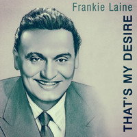 Frankie Laine - That's My Desire