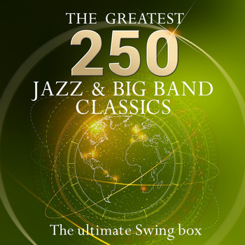 Various Artists - The Ultimate Swing Box - the 250 Greatest Jazz & Big Band Classics (More Than 10 Hours Playing Time - Jazz & Swing Standards)