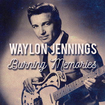 Waylon Jennings - Burning Memories (Live)